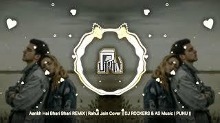 Aankh Hai Bhari Bhari REMiX   Rahul Jain Cover    DJ ROCKERS & AS Music   PUNU   