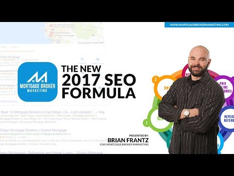 The New SEO Formula for Mortgage Brokers in 2017 - Workshop by Mortgage Broker Marketing