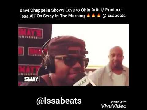 Dave Chappelle shows love to Ohio artist/ producer 'Issa Ali' on Sway In The Morning