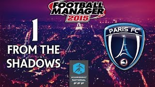 From The Shadows - Ep.1 Introduction | Football Manager 2015