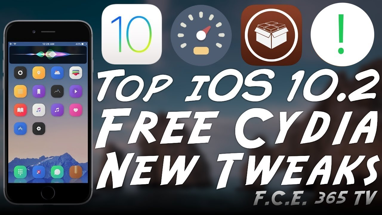 iOS 10 2 Jailbreak - Top 8 New Free Cydia Tweaks | F C E