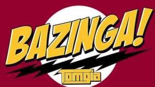 BAZINGA! (THe Big Bang Theory Remix)