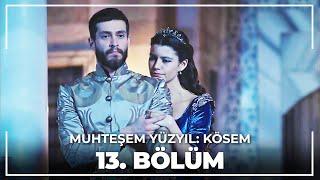 Muhteşem Yüzyıl Kösem 13.Bölüm (HD)
