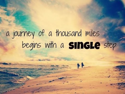 Image result for the journey of a thousand miles begins with one step