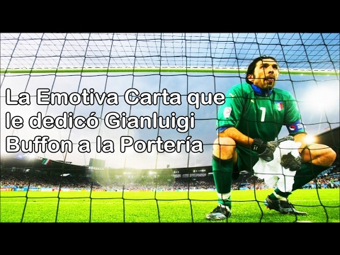 Gianluigi Buffon y la emotiva carta dedicada a su fiel compañera, la Portería | Fútbol Social