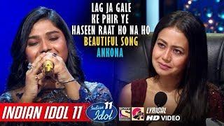 Ankona Indian Idol 11 - Lag Ja Gale - Neha Kakkar - Vishal - Lata Mangeshkar - 2020