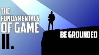 The Fundamentals Of Game (II. Grounded)