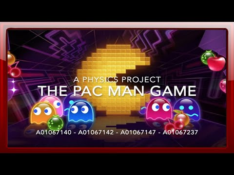 The Pac Man Game - A Physichs Project