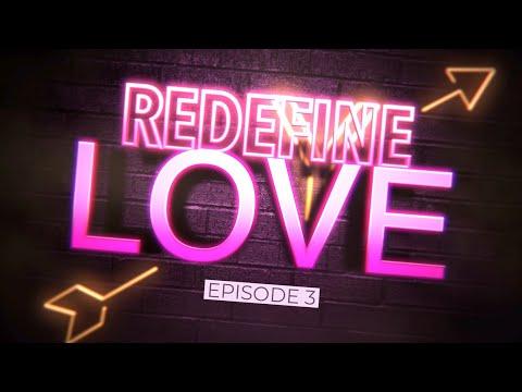REDEFINE LOVE | LOVE CHALLENGES (PART 3)