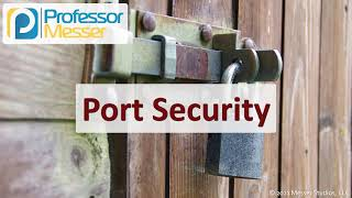 Port Security - SY0-601 CompTIA Security+ : 3.3