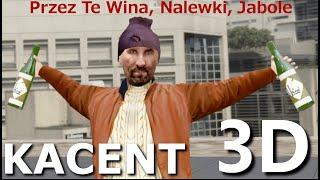 Kacent - ANIMACJA 3D - Przez Te Wina, Nalewki, Jabole  (Akcent - Przez Twe Oczy Zielone/PARODIA)