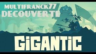 GIGANTIC  TEST GAMEPLAY  DECOUVERTE MULTI  [FR] [HD].