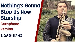 Nothing's Gonna Stop Us Now - Starship  - Saxophone Cover [feat. Ricardo Branco]