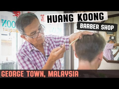 💈 Haircut In Traditional Penang Chinese Shop House | Huang Koong Barber Shop George Town Malaysia
