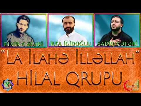 Hilal Qrupu -La ilahə İlləllah 2017