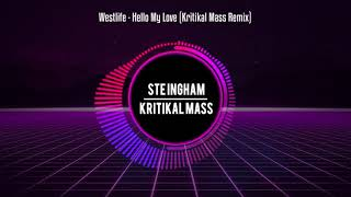 Westlife - Hello My Love  Kritikal Mass Remix