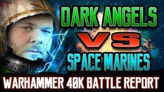 Dark Angels vs Space Marines Warhammer 40k Battle Report Ep 75