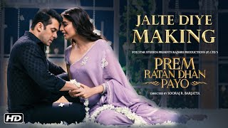 Making of Jalte Diye Song | Prem Ratan Dhan Payo | Salman Khan, Sonam Kapoor, Sooraj Barjatya