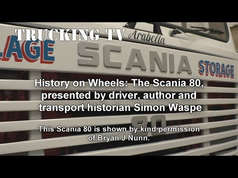 Trucking History: 1971 Scania 80, with driver, author and transport historian Simon Waspe