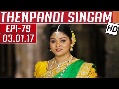 Thenpandi Singam | Epi 79 | 03/01/2017 |...
