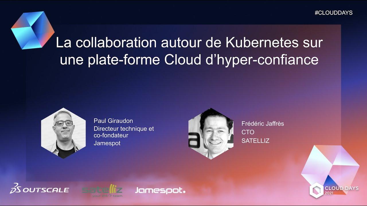 La collaboration autour de Kubernetes sur une plate-forme Cloud d'hyper-confiance.