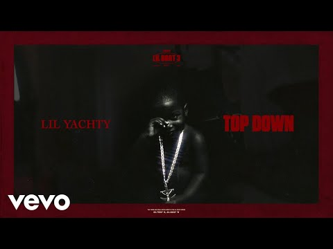 Lil Yachty - Top Down (Visualizer)