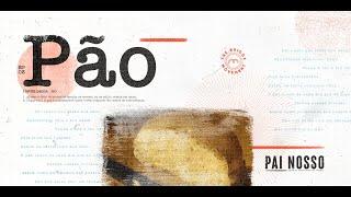 Pão | Nosso Pai  - Ep.3