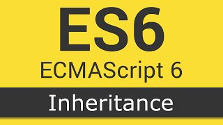 ECMAScript 6 / ES6 New Features - Tutorial 6 - Inheritance