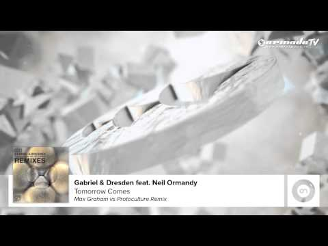 Gabriel & Dresden feat. Neil Ormandy - Tomorrow Comes (Max Graham vs Protoculture Remix)