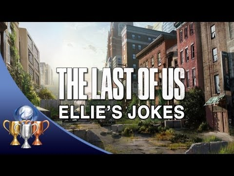The Last Of Us ~ All Of Ellie's Jokes (That's All I Got - Trophy Guide)
