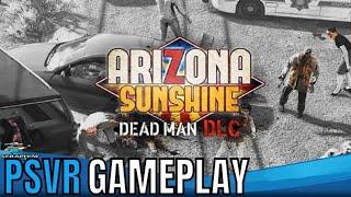 Arizona Sunshine: Dead Man DLC |  PSVR | Multiplayer Gameplay!!!!