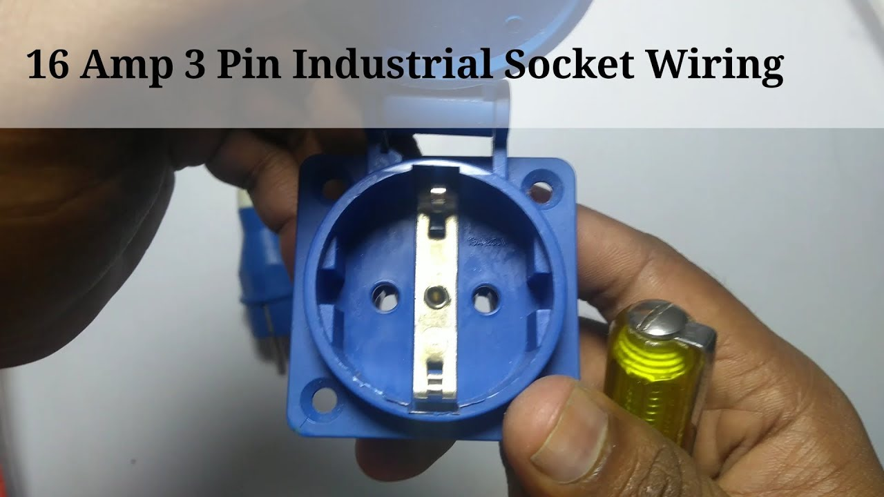 Industrial Socket Wiring 16 Amp 3 Pin Youtube