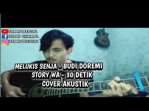 story-wa-||-melukis-senja--budi-doremi-(-30-detik-status-)