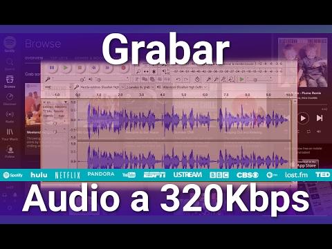 Grabar Audio del PC y Exportar en MP3 con Audacity a 320Kbps