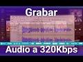 Grabar Audio Del PC Y Exportar En MP3 Con Audacity A 320Kbps mp3