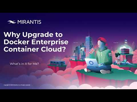 Webinar Recording: Why, When, and How to Upgrade to Docker Enterprise Container Cloud