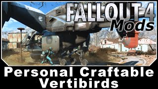 Fallout 4 Mods - Personal Craftable Vertibirds