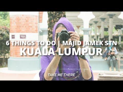 KL Detailed Travel Guide: 6 THINGS TO DO @ Masjid Jamek STN, Kuala Lumpur, Malaysia