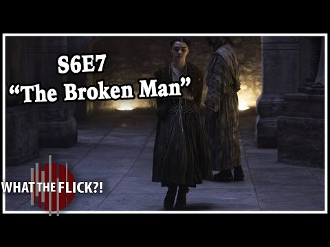"Game Of Thrones Season 6 Episode 7 ""The Broken Man"" In-Depth Review"