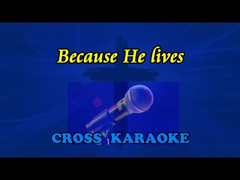 Because He lives- karaoke backing, by Allan Saunders
