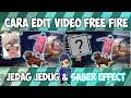 Cara Edit  Free Fire Saber Effect Dan Jedag Jedug Viral Di Tiktok  Mp3 - Mp4 Download