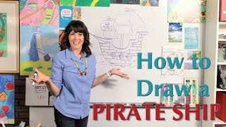 How to Draw a Pirate Ship - Great Artist Mom