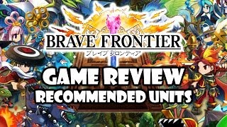Brave Frontier - Recommended Units! - GamePlay Review Guide - Android iOS