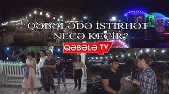 QƏBƏLƏDƏ İSTİRAHƏTLƏ BAĞLI GECƏ SORĞUSU-QƏBƏLƏ TV