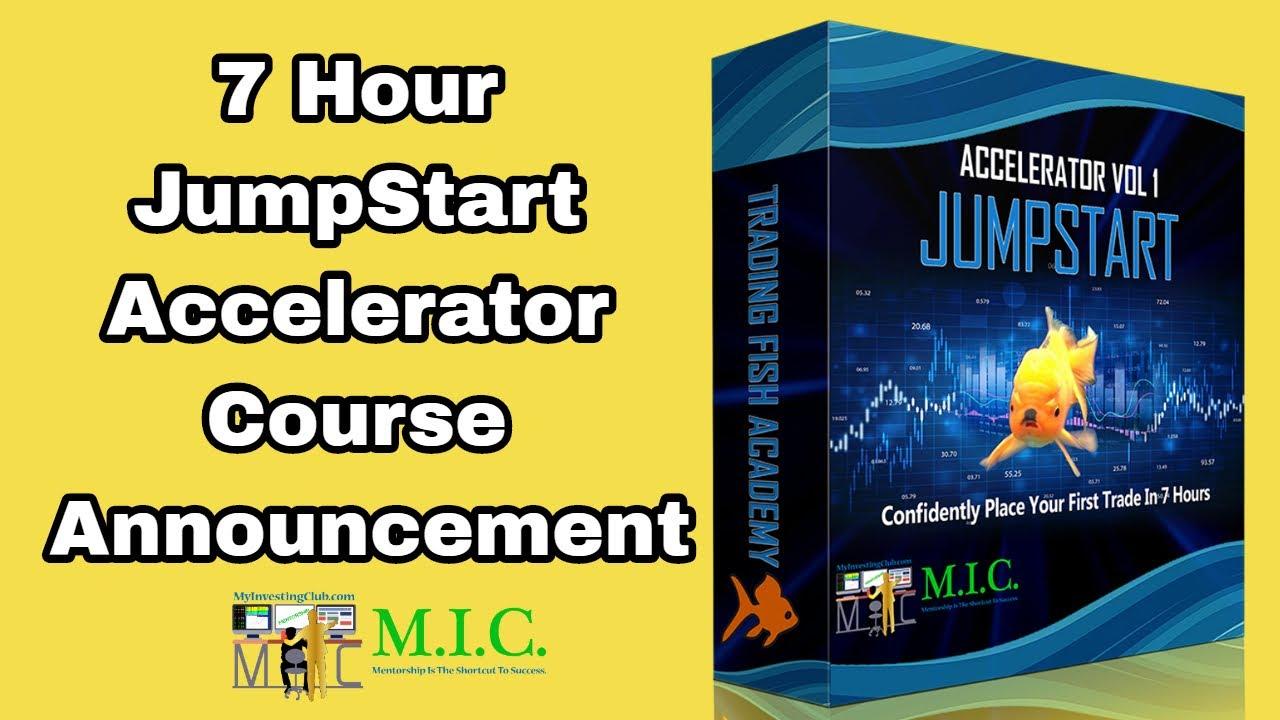 Download 7 Hour JumpStart Accelerator Course + New MIC Moderator!!!