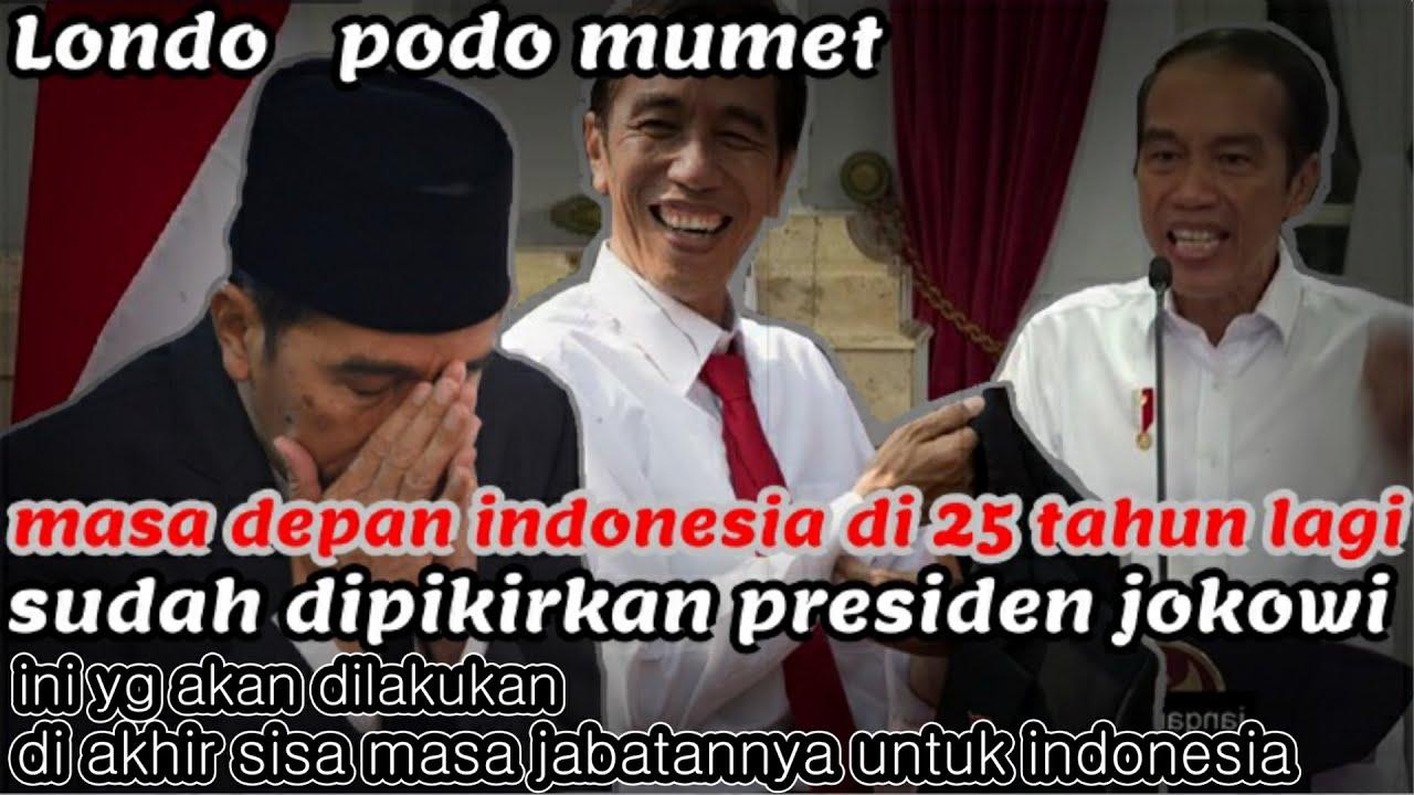 CUMA PRESIDEN RI, Di Akhir Sisa Jabatannya Jokowi Sudah Pikirkan Masa Depan Indonesia Untuk 25th lg