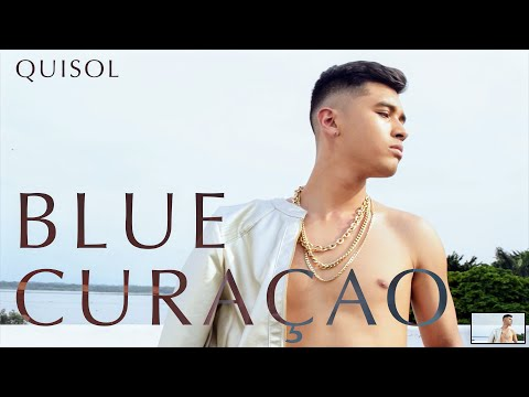 Quisol - Blue Curaçao (Official Video)