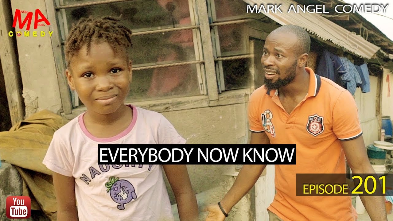 EVERYBODY NOW KNOW (Mark Angel Comedy) (Episode 201)