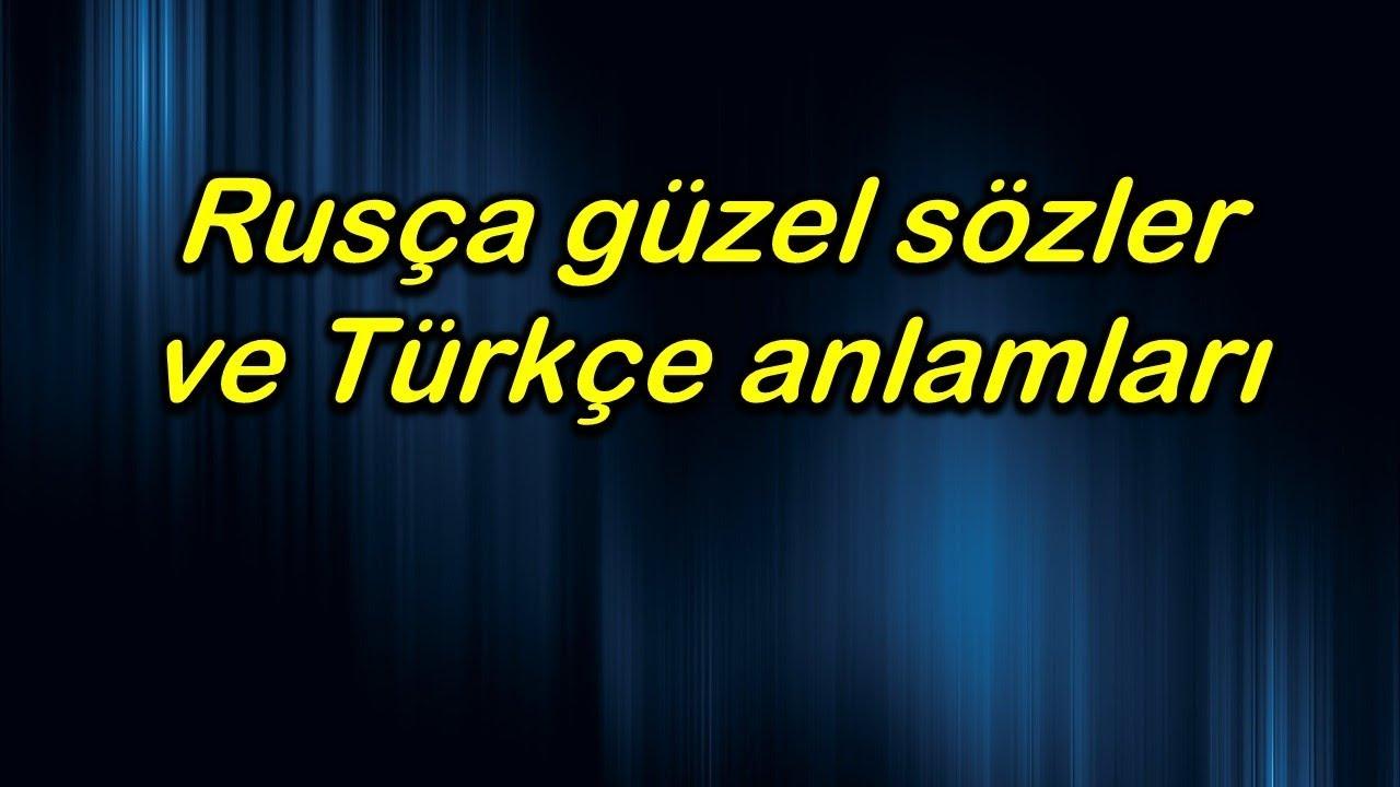 Rusça Güzel Sözler Ve Türkçe Anlamları Youtube