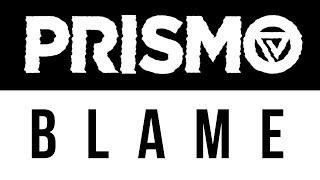 Prismo - Blame (Lyric Video)